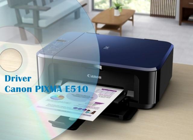 Driver Printer Canon Pixma E510