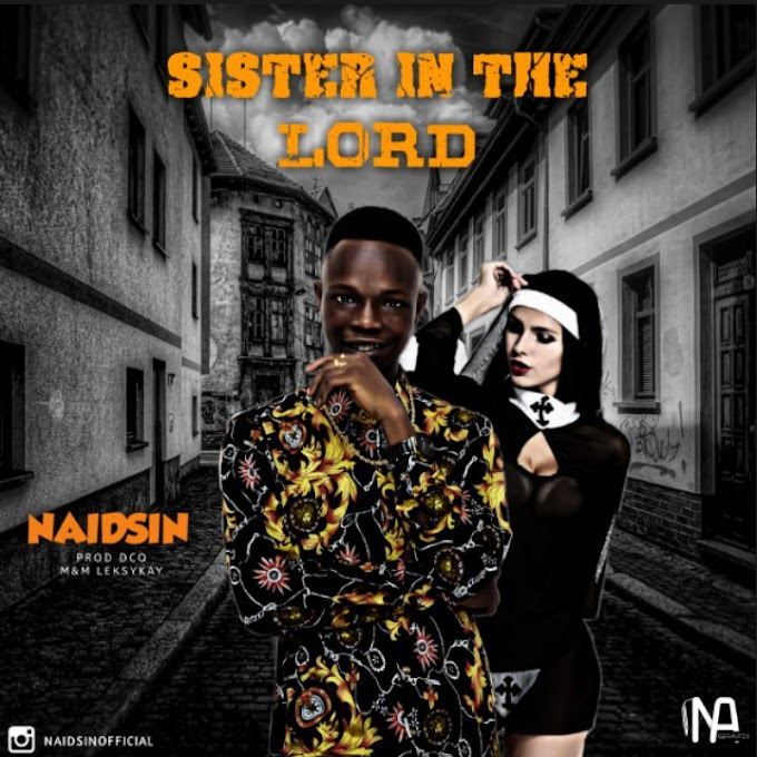 DOWNLOAD MP3: Naidsin – Sister In The Lord