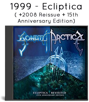 1999 - Ecliptica + 2008 reissue + 15th Anniversary Edition