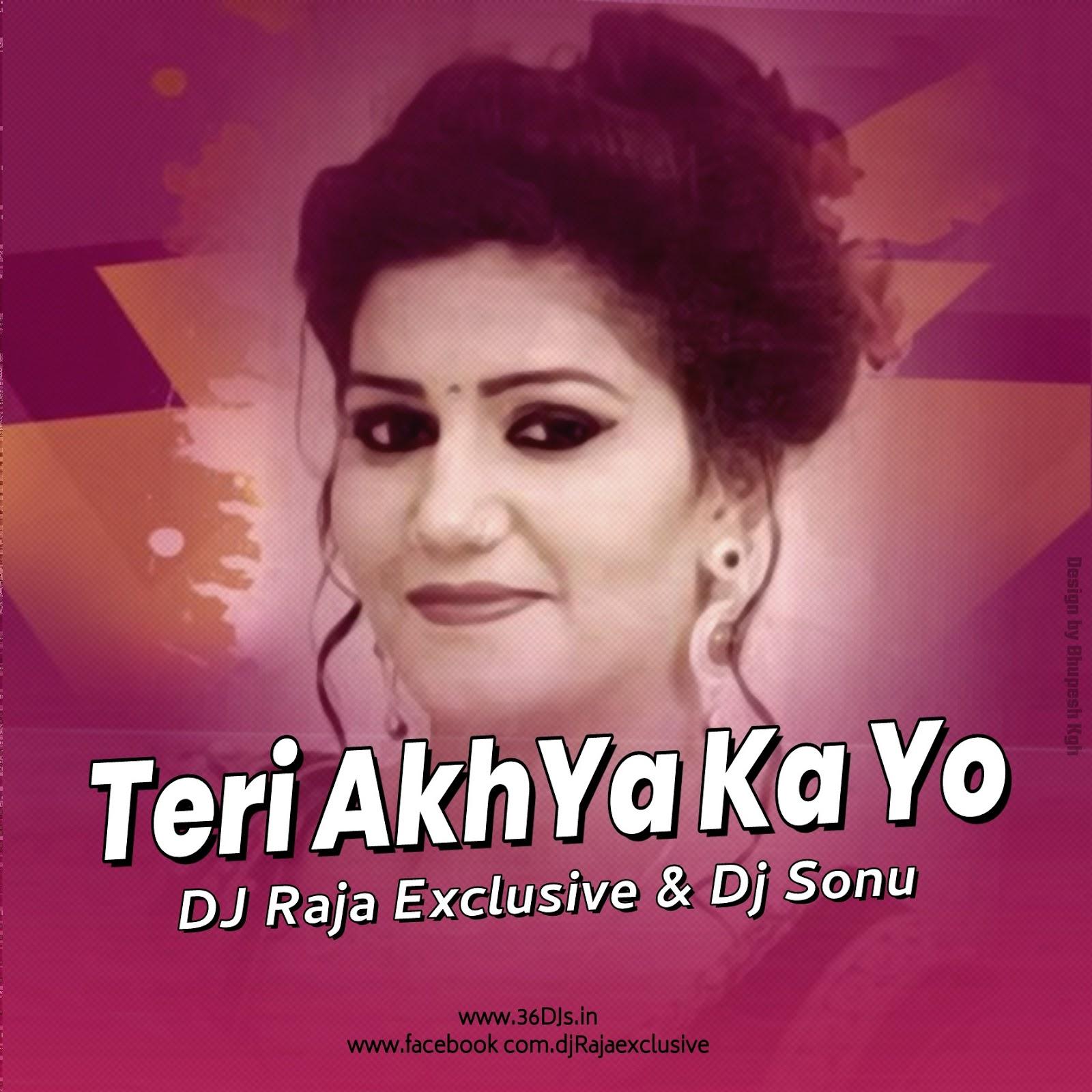 Teri Akhiyan Ka Kajal Download 2: Dj Raja Exclusive