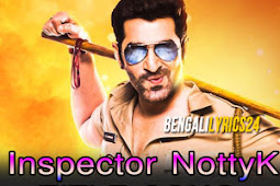 Inspector NottyK Lyrics - Title Song | JEET, Nakash Aziz