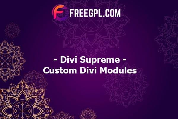 Divi Supreme - Custom and Creative Divi Modules Nulled Download Free