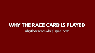 Why The 'Race Card' Is Played