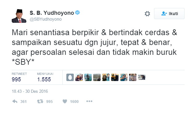 Mari senantiasa berpikir & bertindak cerdas & sampaikan sesuatu dgn jujur, tepat & benar, agar persoalan selesai dan tidak main buruk *SBY*