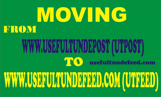 Good Day Usefultundepost.com fans i will be moving my domain(website) to usefultundefeed.com for better feed