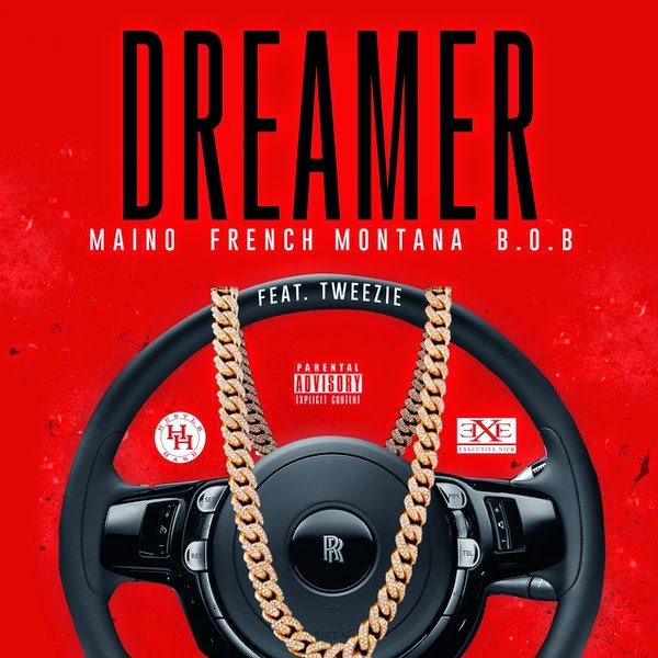 Maino - Dreamer (feat. French Montana, B.o.B. & Tweezie) - Single Cover