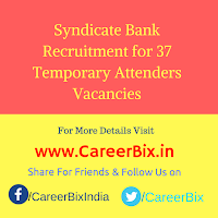 Syndicate Bank Recruitment for 37 Temporary Attenders Vacancies