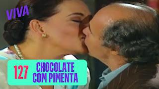 Sassaricando No VIVA Capítulo 06 – Chocolate Com Pimenta Capítulo 127