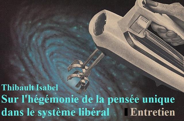 Pensée unique, libéralisme, Thibault Isabel