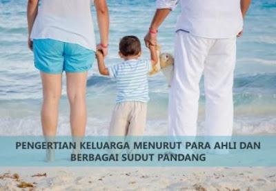 pengertian keluarga menurut para ahli dan berbagai sudut pandang