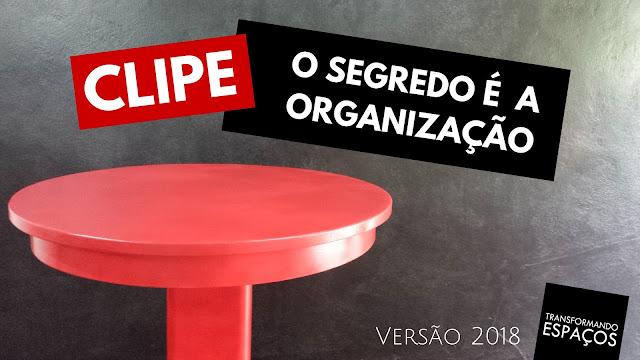 Clipe Musical de O segredo é a Organização versão 2018