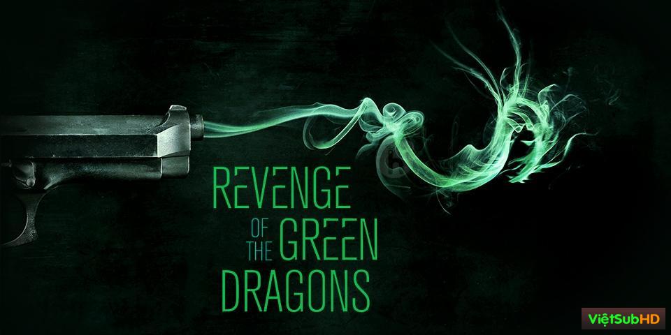 Phim Rồng Xanh Báo Thù VietSub HD | Revenge of the Green Dragons 2014
