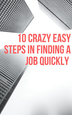 10 Crazy Easy Steps In Getting a Job Quickly