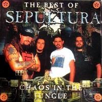 [1998] - The Best Of Sepultura - Chaos In The Jungle