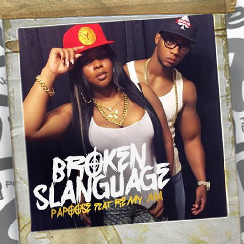"Papoose - ""Broken Slanguage"" f. Remy Ma"