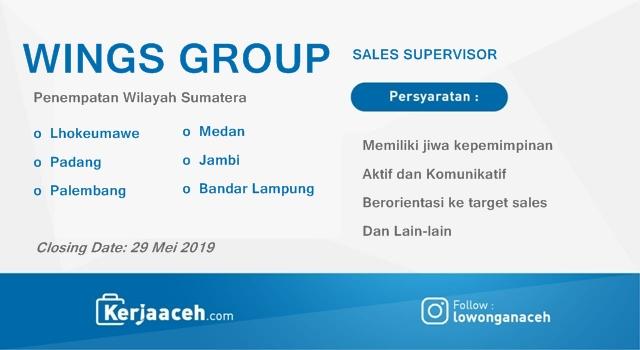 Lowongan Kerja Aceh Terbaru 2019 D3 dan S1 Gaji dia atas 5 Juta sebagai SPV  Wings Group