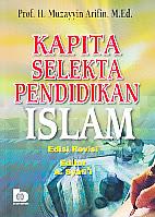 AJIBAYUSTORE KAPITA SELEKTA PENDIDIKAN ISLAM REVISI, pengarang muzayyin arifin, penerbit bumi aksara