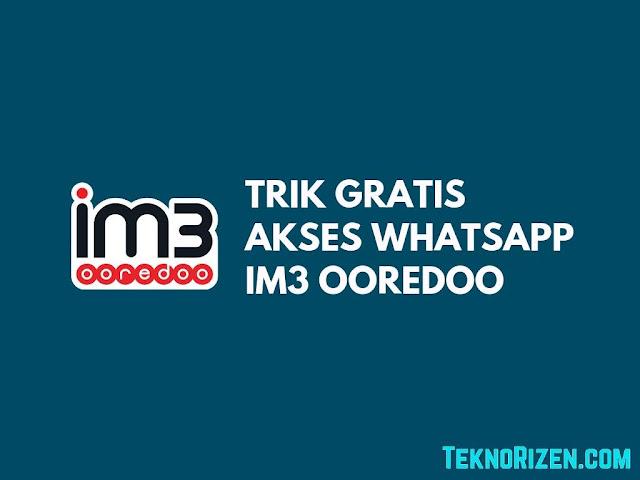 Trik Gratis WhatsApp Untuk IM3 Indosat Ooredoo