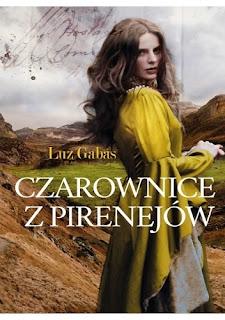 """RECENZJA PRZEDPREMIEROWA: """"Czarownice z Pirenejów""""- Luz Gabas"""