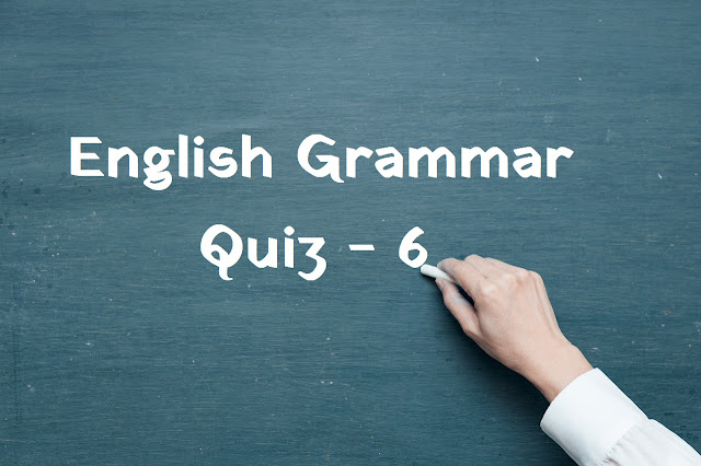 English Grammar Quiz - 6 | Most Selected English Grammar Questions