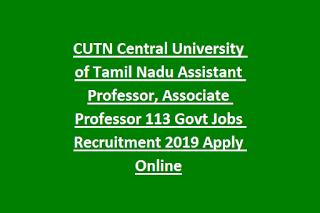 CUTN Central University of Tamil Nadu Assistant Professor, Associate Professor 113 Govt Jobs Recruitment 2019 Apply Online