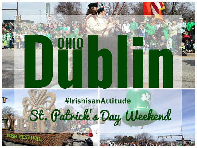 Dublin, Ohio for St. Patrick's Day Weekend  #IrishisanAttitude #SoDublin