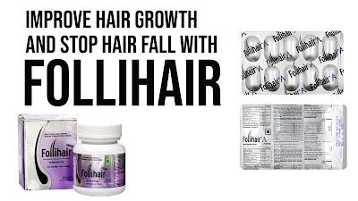 Improve Hair Growth & Stop Hair Fall with FOLLIHAIR Supplement from Chemist