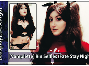 [Vamplette] Rin Selfies (Fate Stay Night)