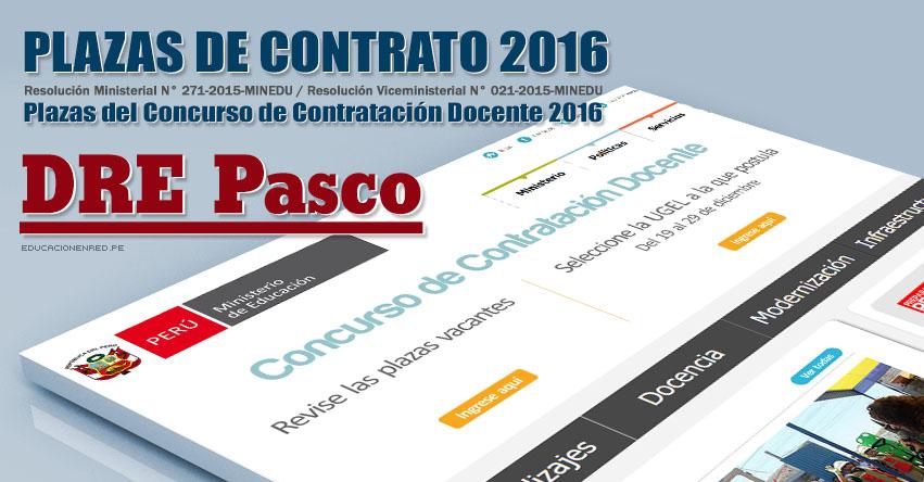 DRE Pasco: Plazas Vacantes Contrato Docente 2016 (.PDF) www.drepasco.gob.pe