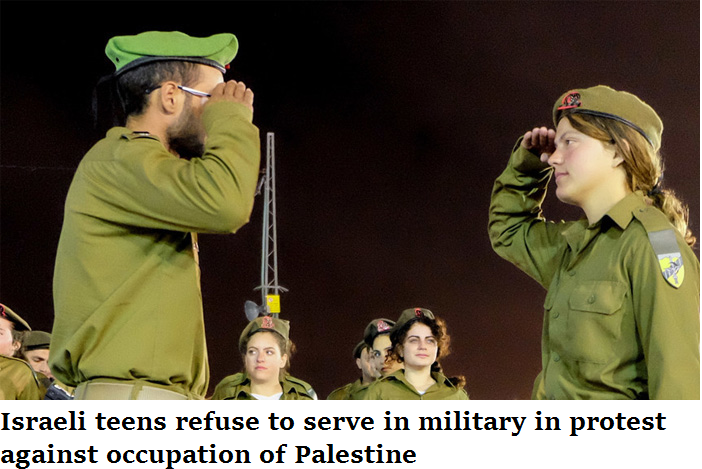 Israeli teens refuse to serve in military in protest against occupation of Palestine