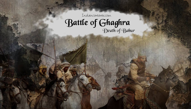 The Battle of Ghaghra was fought between Emperor Zahir ud-Din Muhammad Babur and the Eastern Afghan Confederates under Sultan Mahmud Lodi and Sultanate of Bengal, Nusrat Shah. The battle was fought in 1529.