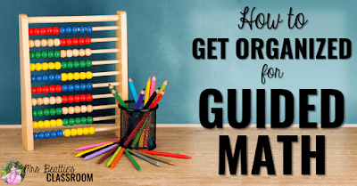 "Image of math tools with text, ""How to Get Organized for Guided Math."""
