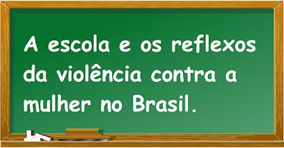 A escola e os reflexos da violência contra a mulher no Brasil
