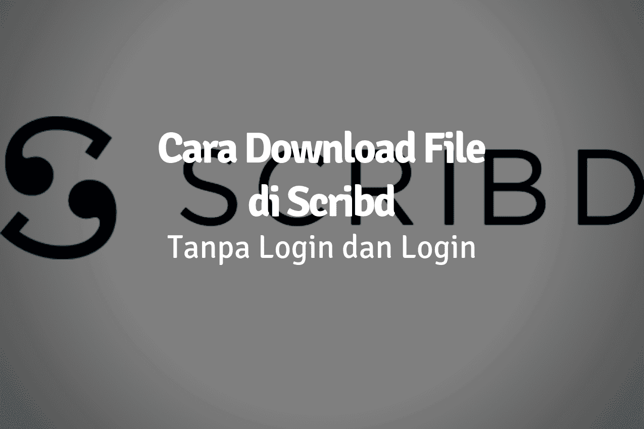 4 Cara Download Dokumen Gratis di Scribd Tanpa Login dan Login 2019
