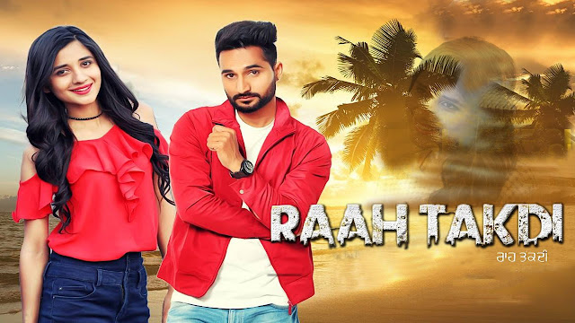 Raah Takdi Punjabi Song Lyrics - Gurvinder Aulakh