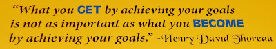Wall Graphic: What you get by achieving your goals is not as important as what you become by achieving your goals.
