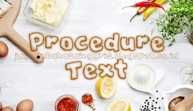 Beserta Contoh Teks dan Soal Latihannya dalam Bahasa Inggris Materi Procedure Text, Beserta Contoh Teks dan Soal Latihan
