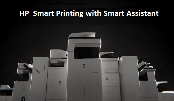 HP initiative to Smart Printing with Smart Assistant