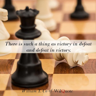 There is such a thing as victory in defeat and defeat in victory.
