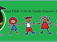 Soal UKK/ UAS Kelas 2 B. Sunda Semester 2