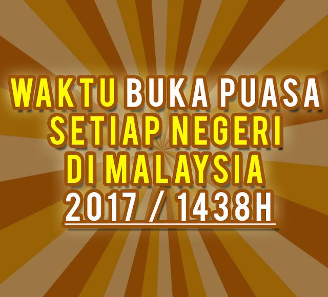 Waktu Buka Puasa Setiap Negeri di Malaysia 2017 / 1438H