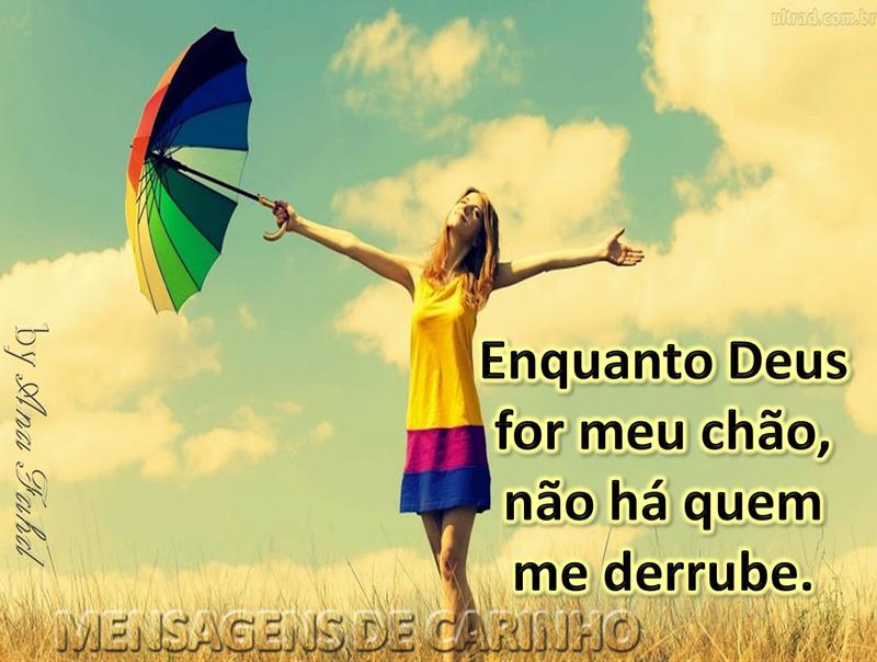 Enquanto Deus For Meu Chão Não Há Quem Me Derrube: MENSAGENS DE CARINHO: DEUS ME SUSTENTA