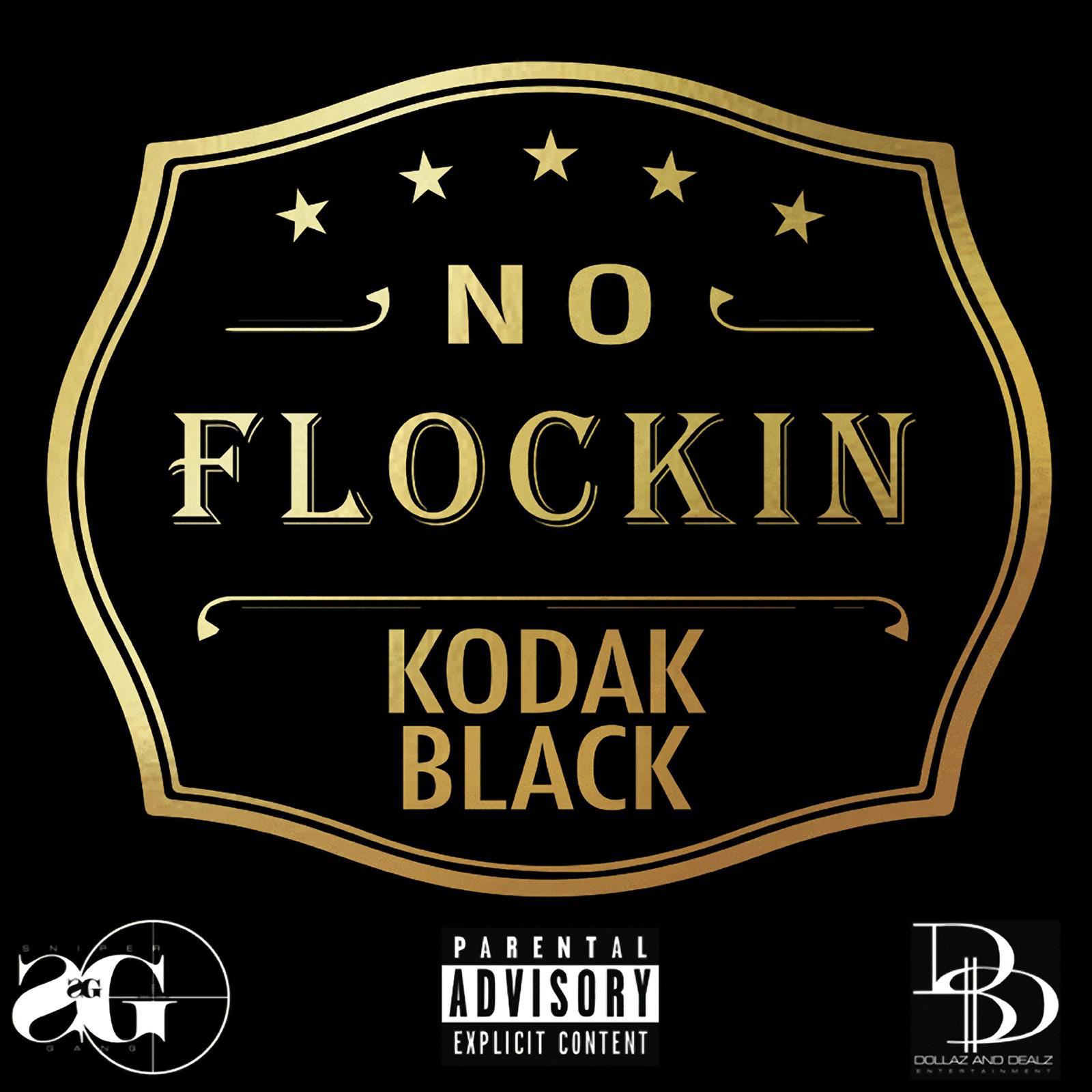 Kodak Black - No Flockin - Single