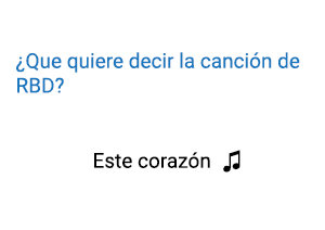 Significado de la canción Este Corazón RBD.