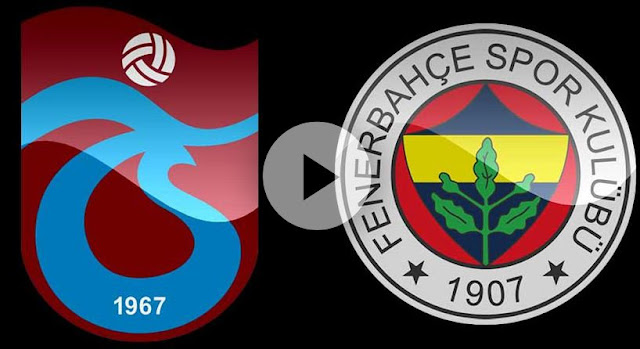 Trabzonspor Fenerbahçe maçi canli izle