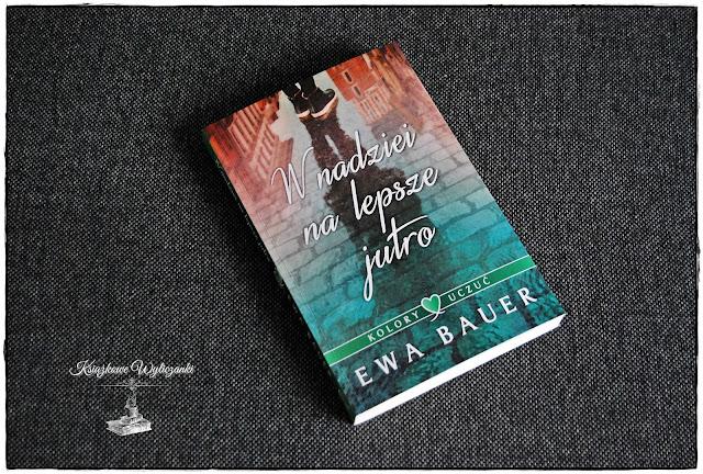 """Żyjemy """"W nadziei na lepsze jutro"""" Ewa Bauer"""