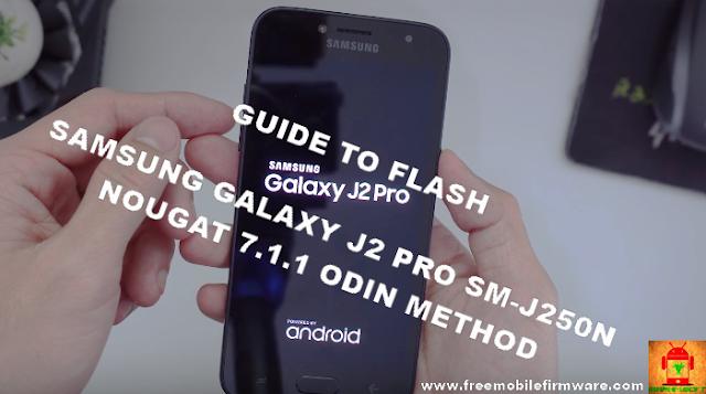 Guide To Flash Samsung Galaxy J2 Pro SM-J250M Nougat 7.1.1 Odin Method