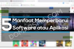 5 Manfaat Memperbarui Software Atau Aplikasi
