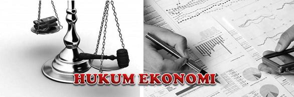 Pengertian Hukum Ekonomi Beserta Ciri-Cirinya