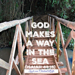 God makes a way in the sea Isaiah 43:16